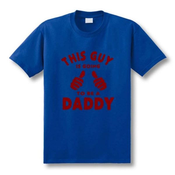 2557965Funny-New-This-Guy-Going-To-Be-A-Daddy-T-Shirts-men-Custom-Pattern-cotton-man.jpg_640x640